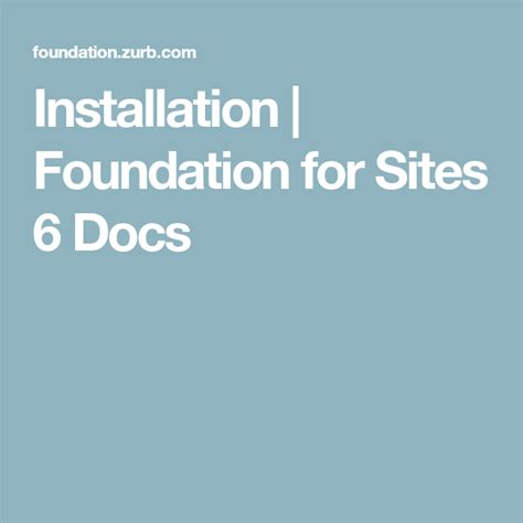 installation foundation  sites  docs