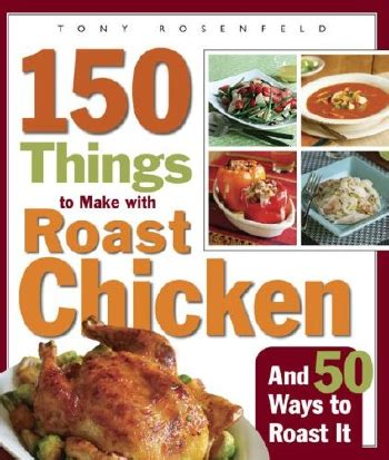 cooking with amy a food blog 150 things to make with roast chicken cookbook contest