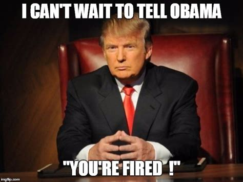 Donald Trump You Re Fired Meme - donald trump imgflip