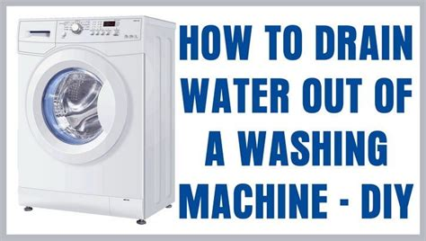 how to get the drain out of a bathtub how to drain the water out of a washing machine top load