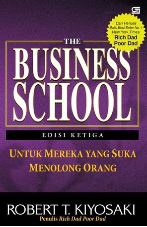 Buku The Business School Robert T Kiyosaki Rich Poor buku rich dads the business school edisi revisi penulis