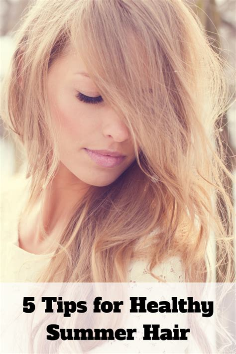 5 Nutritious Tips For Healthy Skin by 5 Tips For Healthy Summer Hair The Fashionista Momma