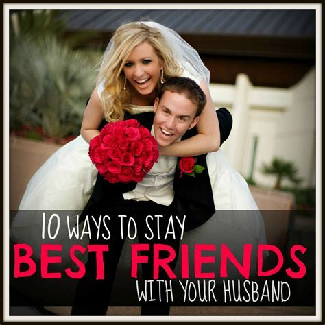 10 Ways to STAY BEST FRIENDS FOREVER with your HUSBAND
