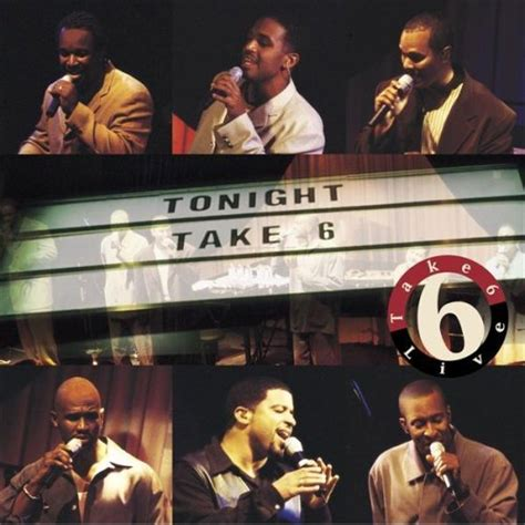 A Place Lyrics Take 6 Take 6 Tonight Live 2000 Lyricwikia Song Lyrics Lyrics