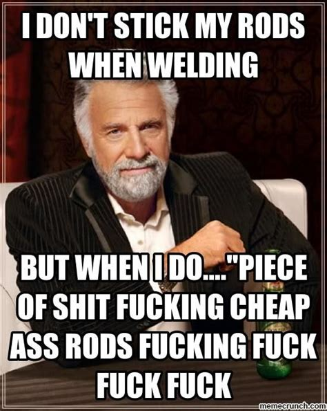 Welding Memes - 17 best images about welding and welding rigs on pinterest