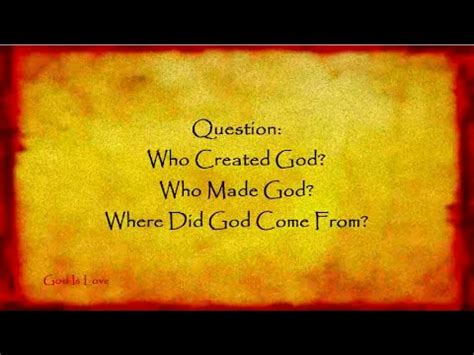 who made god and who created god who made god where did god come from