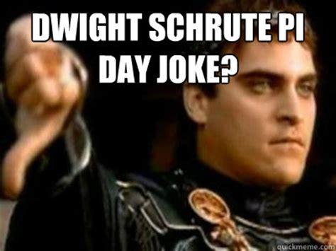 Pi Day Meme - dwight schrute pi day joke downvoting roman quickmeme