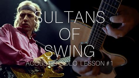 sultans of swing acoustic guitar sultans of swing licks 1 17 acoustic guitar lesson
