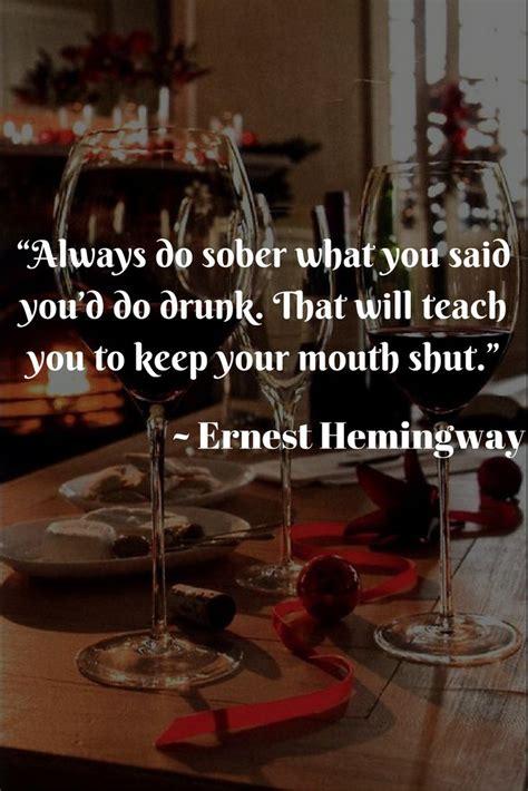 Always Sober Ernest Hemingway best 25 hemingway quotes ideas on ernest