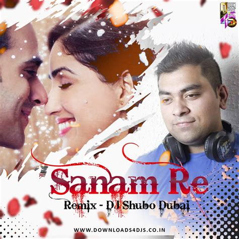 download mp3 song sanam re dj remix sanam re remix dj shubo dubai