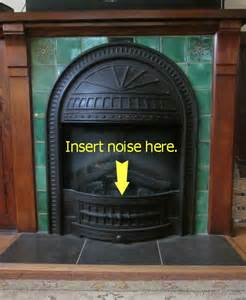 your fireplace sound like a real d oh i y