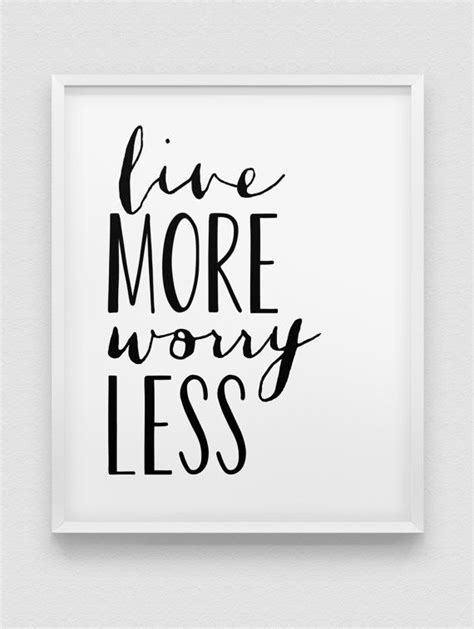 printable motivational poster live more worry less print motivational poster black