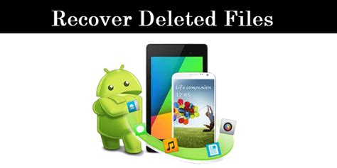restore deleted files android how to recover deleted files on android 2016 safe tricks