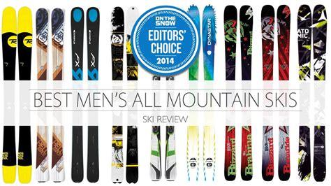 best all mountain ski best 2014 s all mountain skis