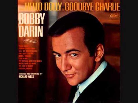 Bobby Darin Goodbye Charlie Youtube