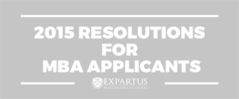 Mba Applicants by Expartus 2015 Resolutions For Mba Applicants