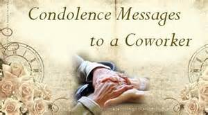 For the co worker are sent to the family and friends of the co worker
