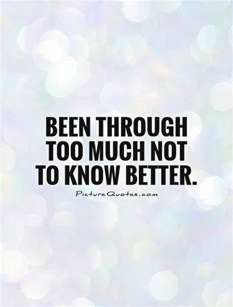 too much and not too much about knowing quotes quotesgram