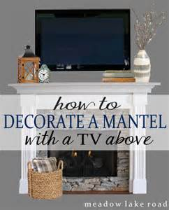 decorating a mantel with a tv above meadow lake road