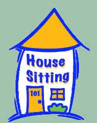 in home sitting how to start house sitting stay free when you travel