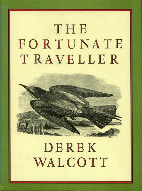 the fortunate ones a novel books the fortunate traveller derek walcott macmillan