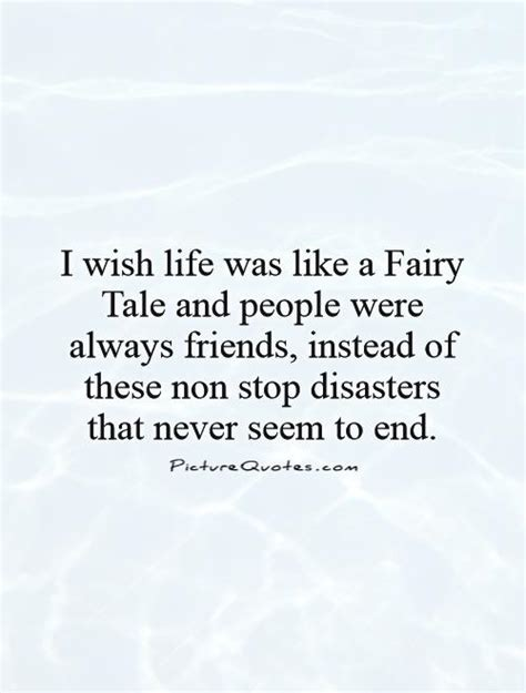 biography exle of a friend quotes on fairy tales bad quotesgram