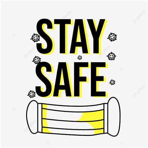 stay safe  shirt design apparel art artwork png