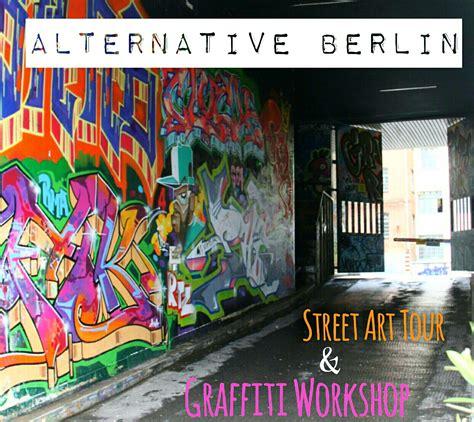 alternative berlin street art  graffiti workshop