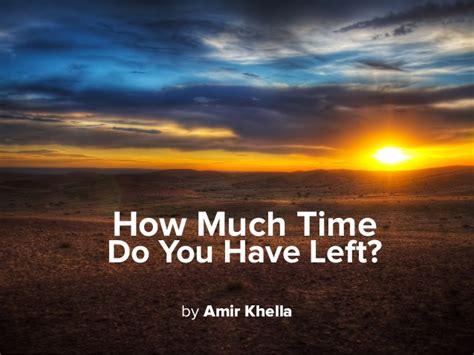 How Much Time Do You by How Much Time Do You Left