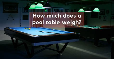how much does a pool table weigh gosports reviews