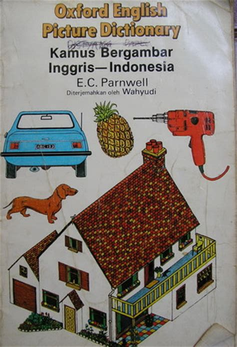 Kamus Inggris Indo Oxford oxford englis picture dictionary kamus bergambar inggris indonesia by e c parnwell