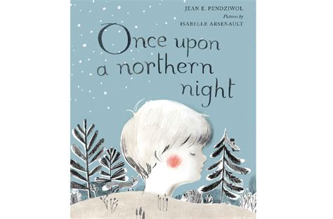 once upon a northern 31 best canadian books for little kids today s parent