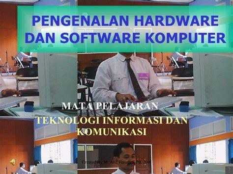 Pengenalan Teknologi Komputer Dan Informasi Penerbit pengenalan hardware dan software