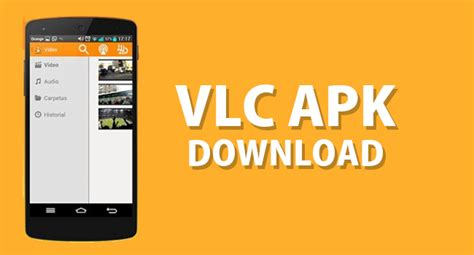 vlc for android apk vlc apk with official android version browsys