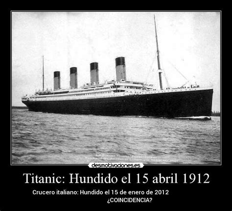 fotos reales titanic hundido titanic hundido el 15 abril 1912 desmotivaciones