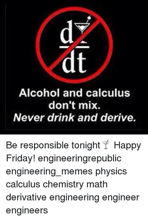 Rehab Dont Mix 25 best memes about engineering friday meme and memes