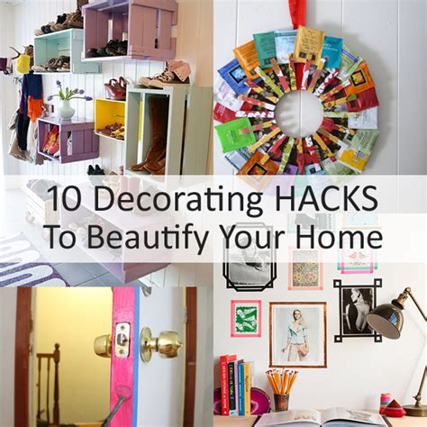 10 decorating hacks to beautify your home