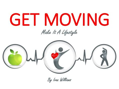 gets by a get moving make it a lifestyle