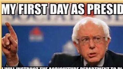 Anti Bernie Memes - what bernie sanders will do on his first day as president