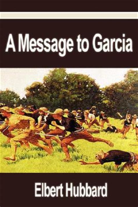 a message to garcia book report a message to garcia summary and analysis like sparknotes