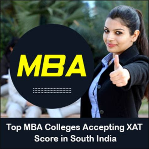 Mba Colleges In South India by Top Mba Colleges Accepting Xat Score In South India