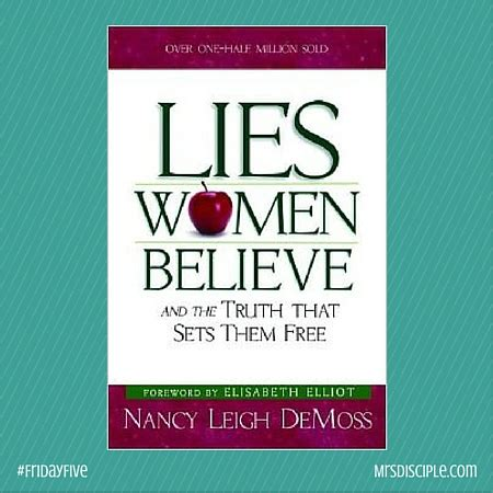 lies believe and the that sets them free books fridayfive five re reads mrs disciple