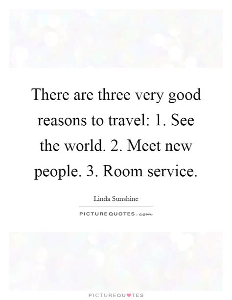 meeting in the room lyrics there are three reasons to travel 1 see the world picture quotes