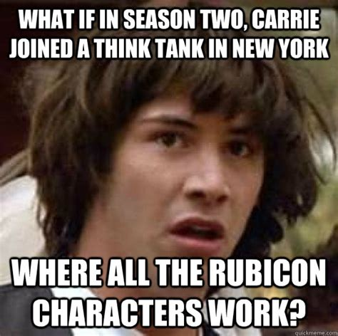Carrie Meme - what if in season two carrie joined a think tank in new
