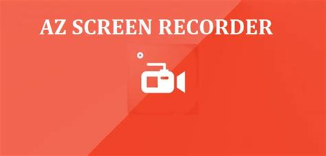 Az Records Android Mobile Ki Screen Record Karne Ke Top 7 Free Apps