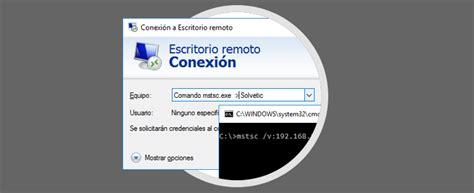 ejecutar escritorio remoto comando para ejecutar escritorio remoto windows mstsc exe