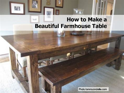 Make A Dining Room Table How To Make A Beautiful Farmhouse Table