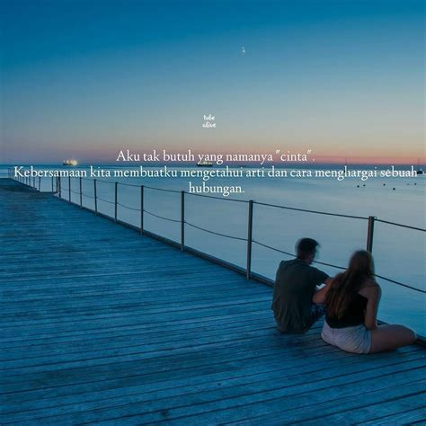 tak butuh  namanya cinta kebersamaan kita membuatku
