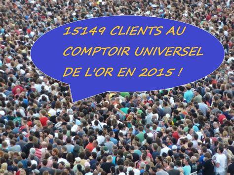 comptoir universel de l or rachat d or 2015 15149 clients au comptoir comptoir