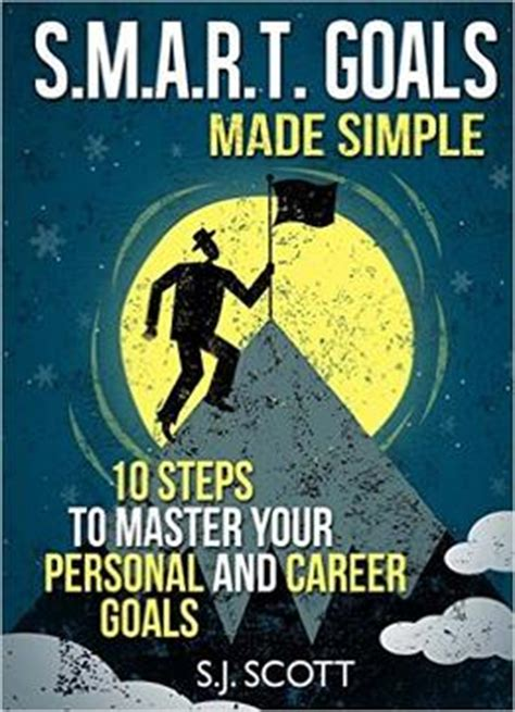 motivation and personality how to master your goals and habits for term success books s m a r t goals made simple 10 steps to master your
